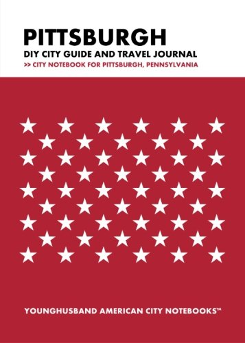 9781489534873: Pittsburgh DIY City Guide and Travel Journal: City Notebook for Pittsburgh, Pennsylvania
