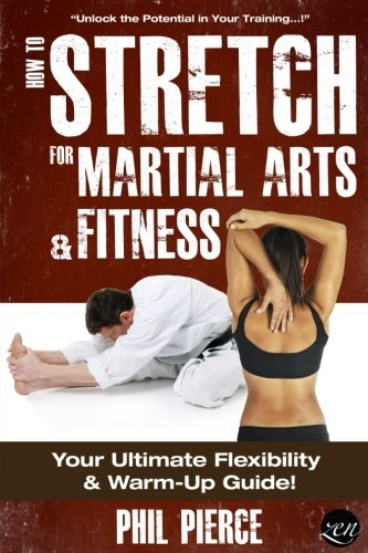 9781489537508: How to Stretch for Martial Arts and Fitness:: Your Ultimate Flexibility and Warm Up Guide!