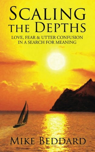 9781489537966: Scaling the Depths: Love, Fear & Utter Confusion in a Search for Meaning