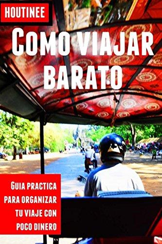 9781489539007: Cómo viajar barato - Turismo fácil y por tu cuenta: Guía práctica para organizar tu viaje con poco dinero (Spanish Edition)