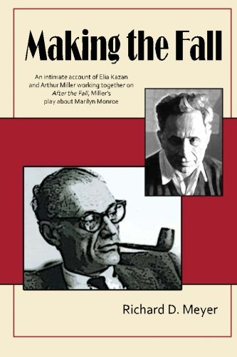 9781489540447: Making the Fall: An intimate account of Elia Kazan and Arthur Miller working together on