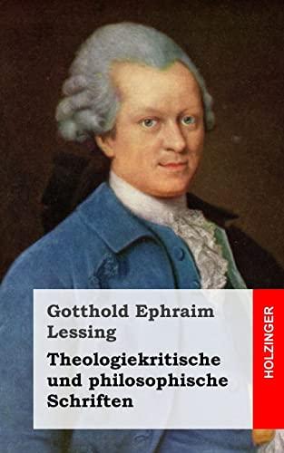 Theologiekritische Und Philosophische Schriften (Paperback): Gotthold Ephraim Lessing