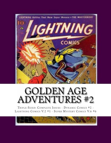 9781489542632: Golden Age Adventures #2: Triple-Sized: Complete Issues - Dynamic Comics #2 - Lightning Comics V.2 #1 - Super Mystery Comics V.6 #6
