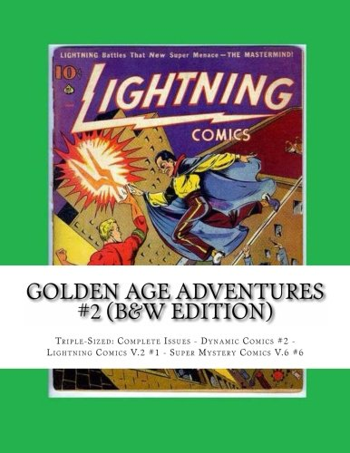 9781489542939: Golden Age Adventures #2 (B&W Edition): Triple-Sized: Complete Issues - Dynamic Comics #2 - Lightning Comics V.2 #1 - Super Mystery Comics V.6 #6
