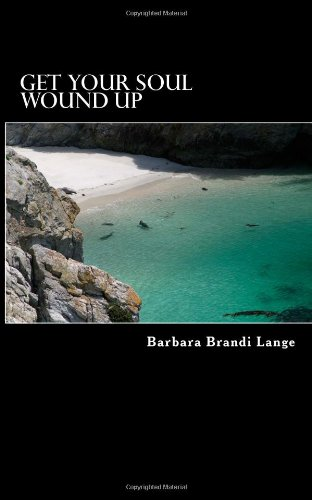 9781489545336: Get Your Soul Wound Up: Get Your Soul Wound Up B.MathisLange
