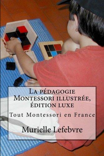 9781489546999: La pédagogie Montessori illustrée, édition luxe