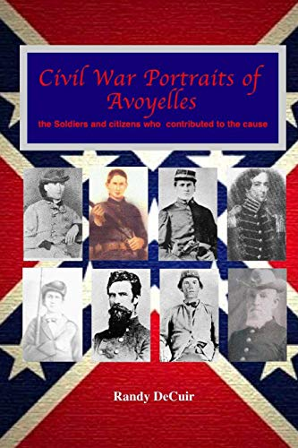 Civil War Portraits of Avoyelles: The Faces: Randy Decuir