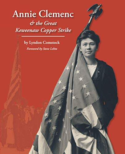 9781489548719: Annie Clemenc and the Great Keweenaw Copper Strike