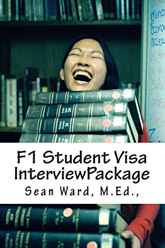 9781489549457: F-1 Student Visa Interview Package: The latest and most current guide for preparing and passing your F-1 Student Visa Interview...