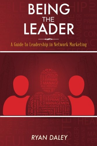 9781489550521: Being the Leader: A Guide to Leadership in Network Marketing