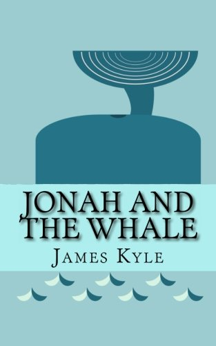 9781489550545: Jonah and the Whale: A Reimagined Beginner Reader of the Classic Bible Tale Just for Kids!