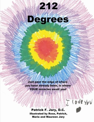 9781489551115: 212 Degrees: Just past the edge of where you have already been, is where YOUR miracles await you!