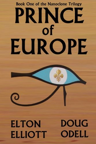 9781489552518: Prince of Europe: Book One of the Nanoclone Trilogy (Volume 1)