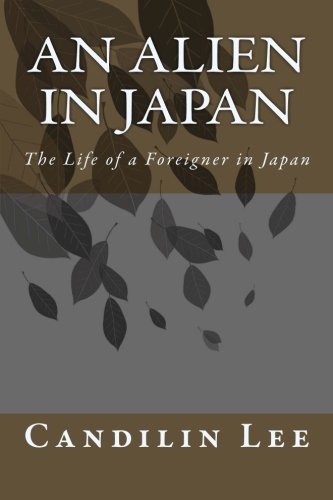 9781489553966: An Alien in Japan: The Life of a Foreigner in Japan