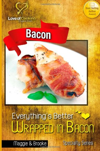 9781489558497: Everything's Better Wrapped in Bacon