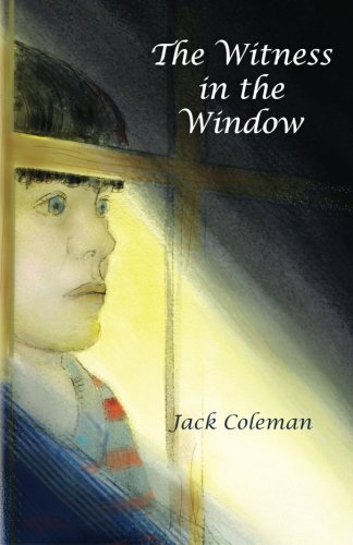 9781489558725: The Witness in the Window: A coming of age novel combining adventure and suspense with a touch of nostalgia.