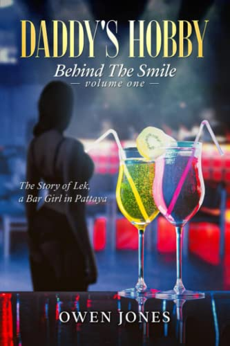 9781489558800: Daddy's Hobby: Behind The Smile - The Story of Lek, a Bar Girl in Pattaya (Volume 1)