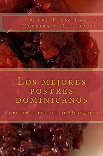 9781489558930: Los mejores postres dominicanos: 10 postres típicos de Quisqueya (Postres tradicionales dominicanos) (Volume 1) (Spanish Edition)