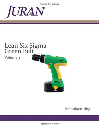9781489559555: Lean Six Sigma Green Belt Volume 3: Manufacturing (Juran LSS Manufacturing)
