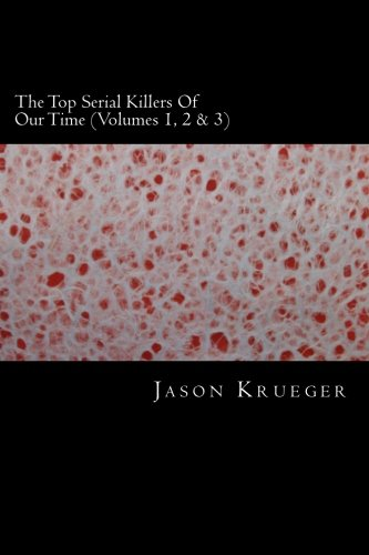 The Top Serial Killers of Our Time: Jason Krueger