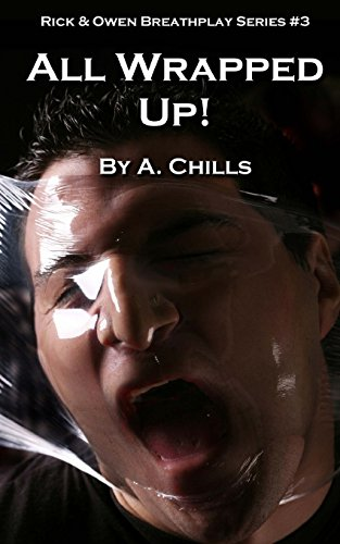 9781489560827: All Wrapped Up!: (BDSM, Breathplay, Gay) (Rick & Owen)