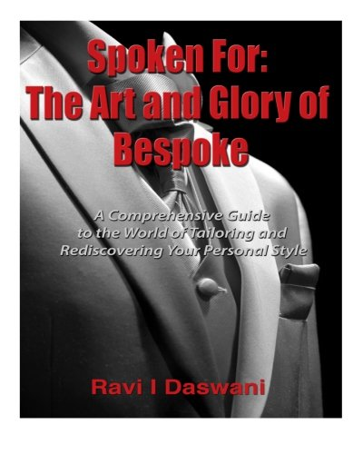 9781489565372: Spoken For - The Art and Glory of Bespoke: A Comprehensive Look at the World of Tailoring and Rediscovering Your Personal Style