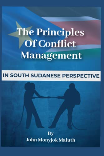 9781489565648: The Principles of Conflict Management: In South Sudanese Perspective
