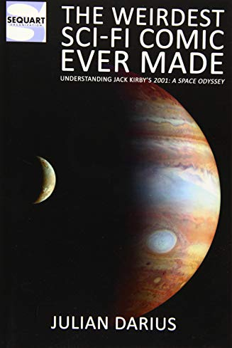 9781489566188: The Weirdest Sci-Fi Comic Ever Made: Understanding Jack Kirby's 2001: A Space Odyssey