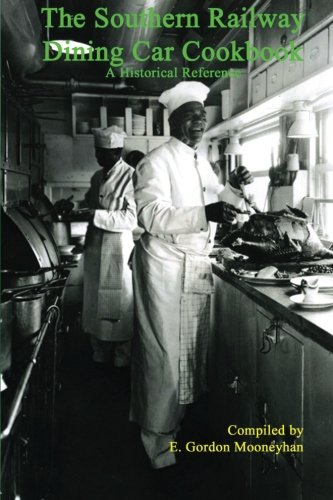 The Southern Railway Dining Car Cookbook: A Historic Reference: E. Gordon Mooneyhan