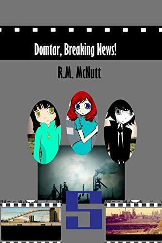 9781489567697: Domtar, Breaking News!: A Novel by Rebecca McNutt (Sysco) (Volume 6)