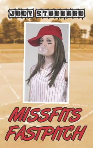 9781489568311: Missfits Fastpitch (Softball Star) (Volume 4)
