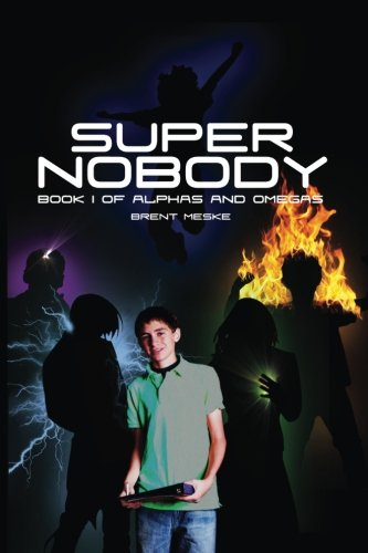 9781489570932: Super Nobody: Alphas and Omegas Book 1