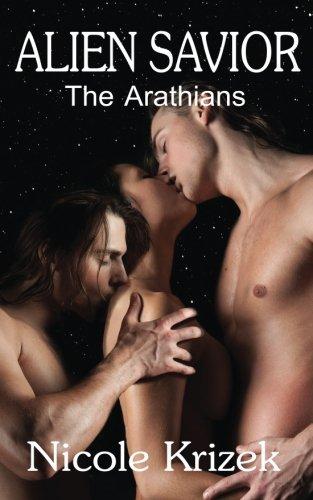 Alien Savior: The Arathians (Paperback): Nicole Krizek