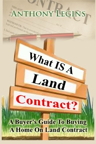 9781489571328: What IS A Land Contract??: A Buyer's Guide To Buying A Home On Land Contract