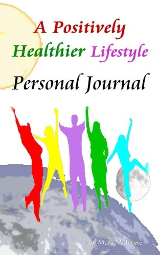 9781489571724: A Positively Healthier Lifestyle: Positivity Journal