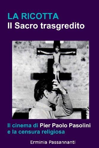 9781489571960: La Ricotta: Il Sacro Trasgredito, Il Cinema Di Pier Paolo Pasolini E La Censura Religiosa (Transference. Poesia e cinema) (Italian Edition)