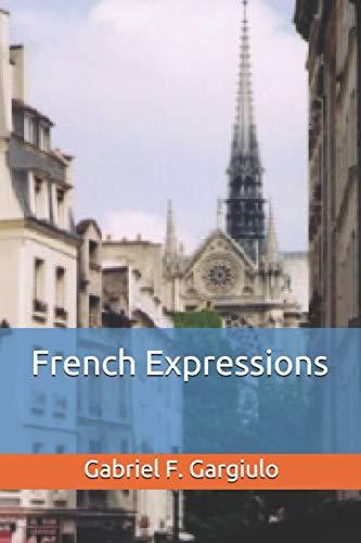 French Expressions (French Edition): Gargiulo, Gabriel F.