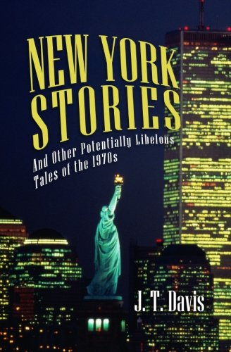 9781489574237: New York Stories and Other Potentially Libelous Tales of the 1970s