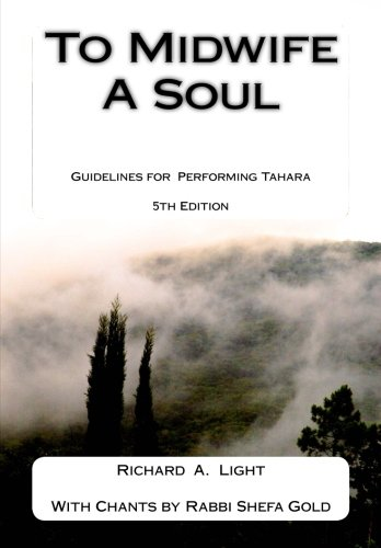 To Midwife a Soul: Guidelines for Performing: Richard A Light