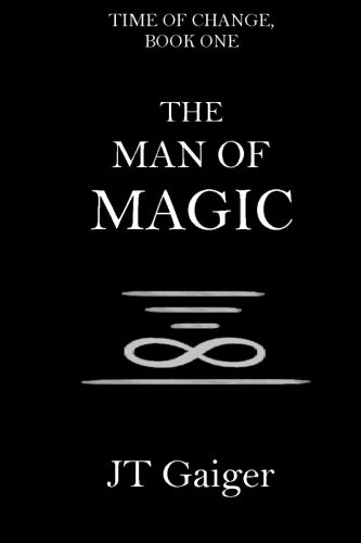 The Man of Magic (Time of Change): J T Gaiger