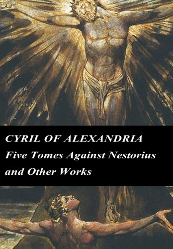 9781489575586: Cyril of Alexandria: Five Tomes Against Nestorius and Other Works (Chalcedonian Fathers)