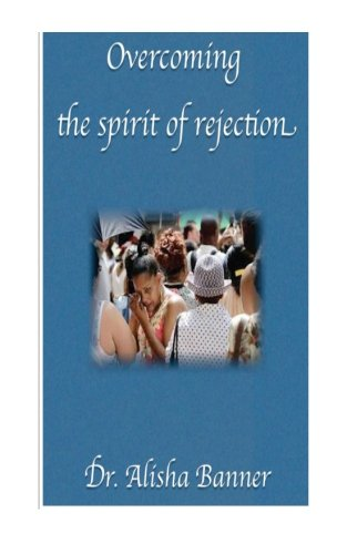 9781489577528: Overcoming the spirit of rejection