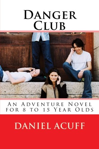 9781489579607: Danger Club: An Adventure Novel for 8 to 12 Year Olds