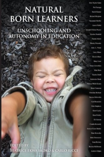 Natural Born Learners: Unschooling And Autonomy In: Beatrice Ekwa Ekoko