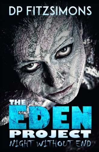 Night Without End: Book Two of The Eden Project: DP Fitzsimons