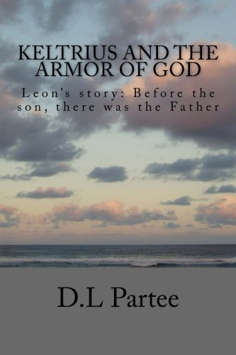 9781489581761: Keltrius and the armor of God: Leon's story