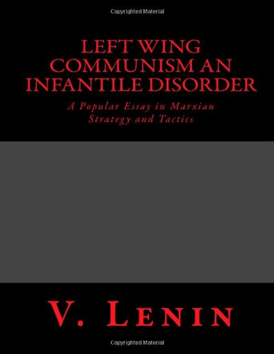 9781489581891: Left Wing Communism an Infantile Disorder: A Popular Essay in Marxian Strategy and Tactics