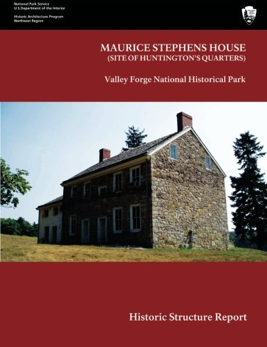 9781489581983: Maurice Stephens House Valley Forge National Historical Park Historic Structure Report