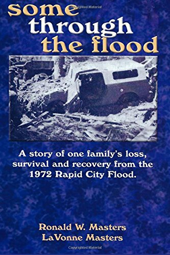 9781489582706: some through the flood: A story of one family's loss, survival and recovery from the 1972 Rapid City Flood.