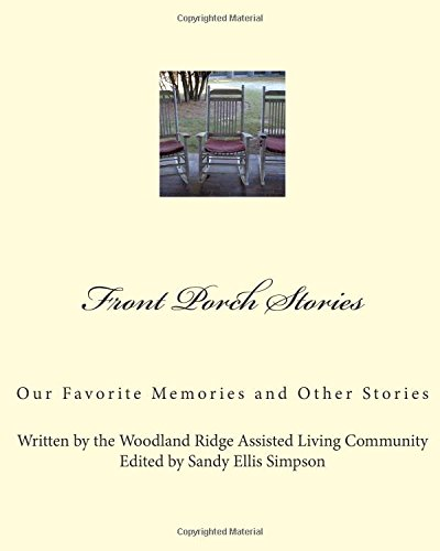 Front Porch Stories: Our Favorite Memories and Other Stories: Simpson, Sandy Ellis, Community, ...